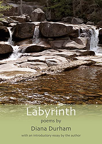 Labyrinth: Poems by [Diana Durham]