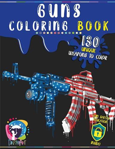 Guns Coloring Book: 130 Unique Weapons To Color 120 Pages