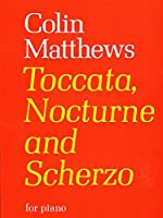 Toccata, Nocturne and Scherzo (Faber Edition)