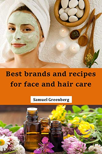 Best brands and recipes for face and hair care
