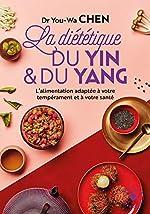 La diététique du yin et du yang d'You-Wa Chen