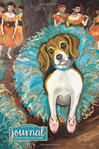 Art & Dog Lovers Journal (Degas-Inspired Beagle): Lined Journal for Capturing Thoughts, Dreams & Inspirations