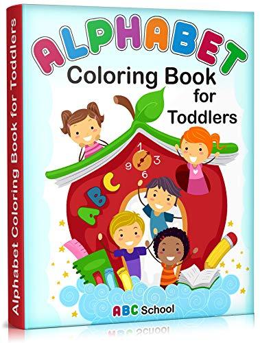Alphabet Coloring Book For Toddlers Alphabet Coloring Book For Kids Toddlers Kindergarten Preschool Toddler Coloring Books Ages 1 3 2 4 3 5 Kindle Edition By School Abc Children Kindle Ebooks Amazon Com