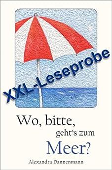 Wo, bitte, geht's zum Meer? - Mallorca-Erzählungen : XXL - Leseprobe (German Edition) by [Alexandra Dannenmann]