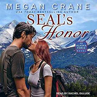 SEAL's Honor     Alaska Force Series, Book 1              By:                                                                                                                                 Megan Crane                               Narrated by:                                                                                                                                 Rachel Dulude                      Length: 8 hrs and 42 mins     12 ratings     Overall 4.7