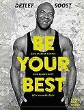 Expert Marketplace -  Detlef Soost  - Be Your Best: Dein starker Körper - Dein klarer Kopf - Dein Hammerleben (Gräfe und Unzer Einzeltitel)