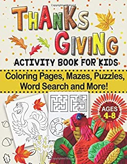 Thanksgiving Activity Book for Kids: Coloring Pages, Mazes, Puzzles Word Search and More!