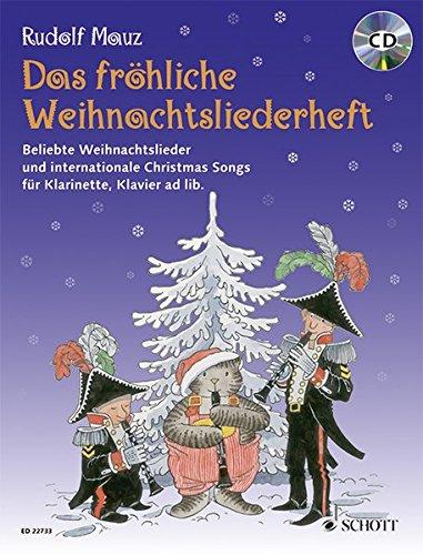 Das fröhliche Weihnachtsliederheft: Beliebte Weihnachtslieder und internationale Christmas Songs. Klarinette und Klavier ad libitum. Ausgabe mit CD. (Die fröhliche Klarinette)
