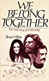 We belong together: The meaning of fellowship