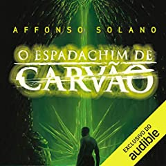 O Espadachim de Carvão [The Coal Swordsman]