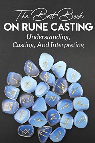 The Best Book On Rune Casting Understanding, Casting, And Interpreting: Nordic Runes Book