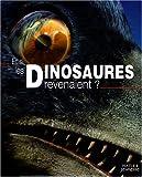 Et si les Dinosaures revenaient ?