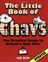 The Little Book of Chavs: The Branded Guide to Britain's New Elite