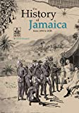 THE HISTORY OF JAMAICA FROM 1494 TO 1838 (JAMAICA INSULA Book 8)