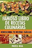 Famoso Libro de Cocina : Redescubra 70 Recetas clásicas de Todos los Tiempos