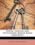 Power, Heating and Ventilation: Boiler Room Equipment
