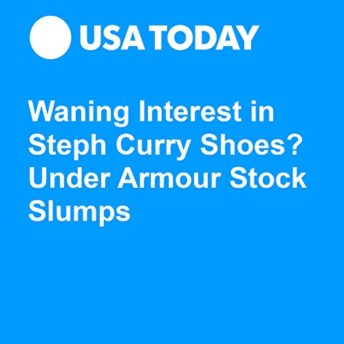 Waning Interest in Steph Curry Shoes? Under Armour Stock Slumps audiobook cover art