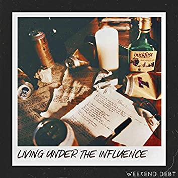 Living Under The Influence