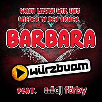 Wann liegen wir uns wieder in den Armen, Barbara