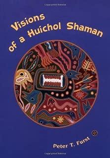 Visions of a Huichol Shaman