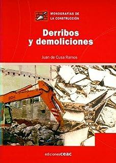 Derribos y demoliciones (Monografía de la construcción)