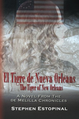 El Tigre de Nueva Orleáns (The Tiger of New Orleans): A Novel from the deMelilla Chronicles
