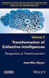 Transformation of Collective Intelligences: Perspective of Transhumanism (Information Systems, Web and Pervasive Computing: Intellectual Technologies Book 2) (English Edition)