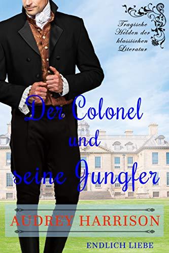 Der Colonel und seine Jungfer: Regency...