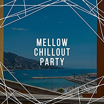 Mellow Chillout Party