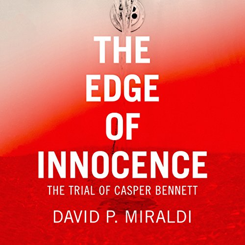 The Edge of Innocence: The Trial of Casper Bennett audiobook cover art