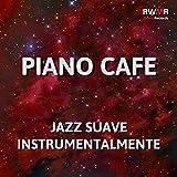 Piano Cafe - Instrumental de jazz suave, swing, música de fondo de restaurante, relajacion, piano de fácil escucha, saxofon, clarinete
