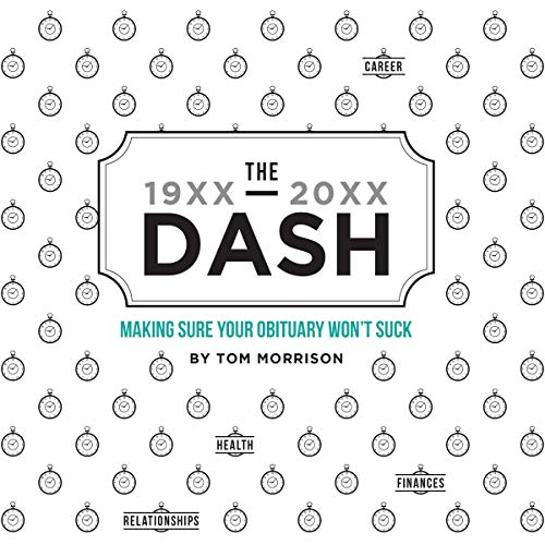 The Dash: Making Sure Your Obituary Won't Suck audiobook cover art