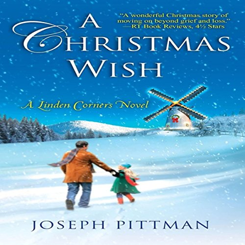 A Christmas Wish     A Linden Corners Novel              By:                                                                                                                                 Joseph Pittman                               Narrated by:                                                                                                                                 Scott R. Pollak                      Length: 6 hrs and 47 mins     2 ratings     Overall 3.5