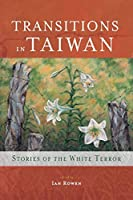 Transitions in Taiwan: Stories of the White Terror