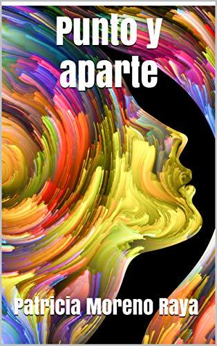Portada del libro Punto y aparte de Patricia Moreno Raya