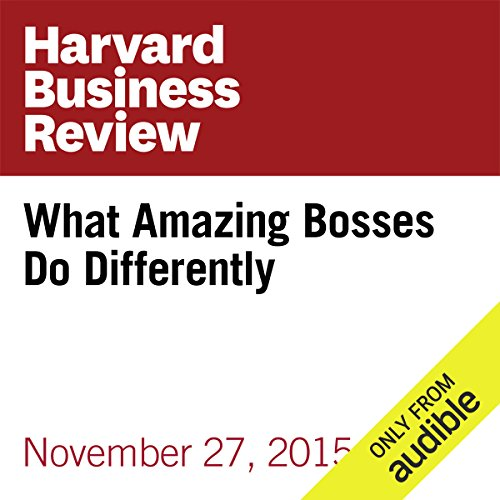What Amazing Bosses Do Differently audiobook cover art
