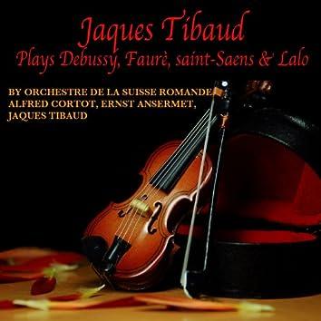 Jaques Thibaud Plays Debussy, Fauré, Saint-Saens & Lalo