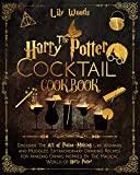 The Harry Potter Cocktail Cookbook: Discover The Art of Potion-Making Like Wizards and Muggles. Extraordinary Drinking Recipes for Amazing Drinks Inspired By The Magical World of Harry Potter