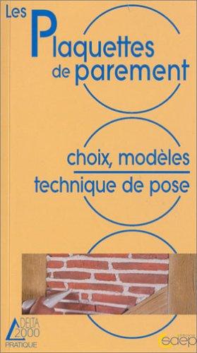 Les plaquettes de parement : Choix, modèles, technique de pose