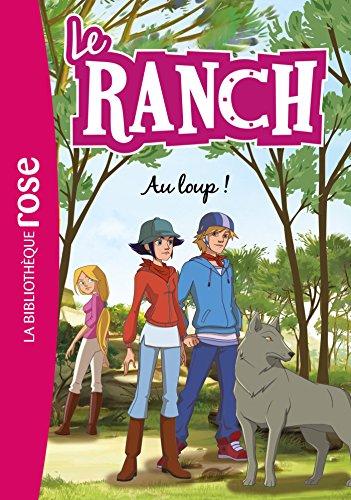 Le Ranch 17 - Au loup !