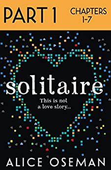 Solitaire: Part 1 of 3 by [Alice Oseman]