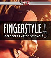 Fingerstyle!: Indiana's Guitar Festival [DVD]