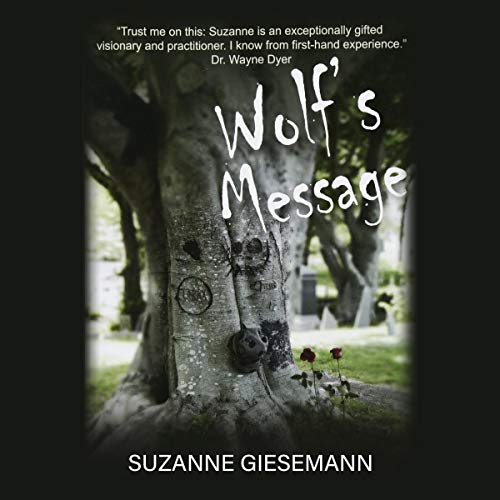 Wolf's Message Audiobook By Suzanne Giesemann cover art