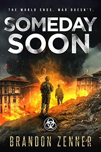Someday Soon: (Book Three of The After War Series) by [Brandon Zenner]