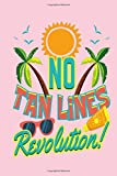 No Tan Lines Revolution: Sunbathing Journal for Nudist, Naturist and People Who Hate Tan Lines