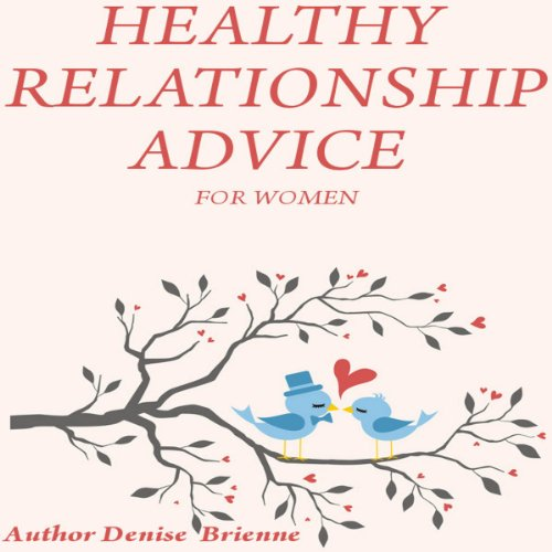 Healthy Relationship Advice for Women audiobook cover art