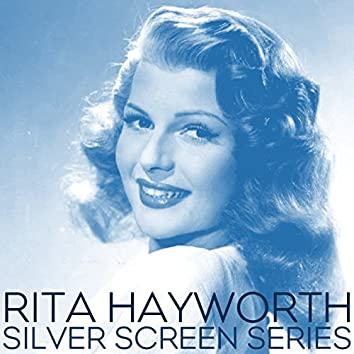 Silver Screen Series Rita Hayworth