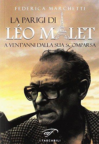La Parigi di Léo Malet. A vent'anni dalla sua scomparsa (I tascabili)