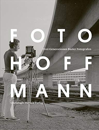 Foto Hoffmann: Drei Generationen Basler Fotografen