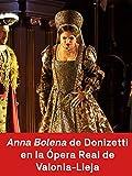 Anna Bolena de Donizetti en la Ópera Real de Valonia-Lieja